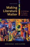 Making Literature Matter: An Anthology for Readers and Writers - John Schilb, John Clifford