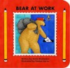 Bear at Work - Stella Blackstone, Tessa Strickland, Debbie Harter