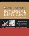 Last Minute Internal Medicine - Rebecca Miksad, Keith Meyer, Patricia A DeLaMora, George Meyer