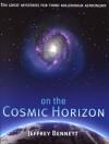 On the Cosmic Horizon: Ten Great Mysteries for Third Millennium Astronomy - Jeffrey Bennett
