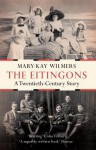 The Eitingons: A Twentieth Century Story - Mary-Kay Wilmers