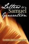 Letters to a Samuel Generation - Rachel Starr Thomson