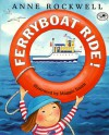 Ferryboat Ride! - Anne F. Rockwell