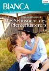 Die Sehnsucht des Pferdeflüsterers (German Edition) - Stella Bagwell
