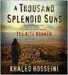 A Thousand Splendid Suns - Khaled Hosseini, Atossa Leoni