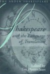 Shakespeare And The Language Of Translation Only: Shakespeare and Language Series - Ton Hoenselaars
