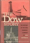 The Dow Story: The History Of The Dow Chemical Company - Don Whitehead