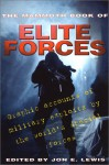 The Mammoth Book of Elite Forces: Graphic Accounts of Military Exploits by the World's Special Forces - Jon E. Lewis