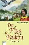 Der Flug Des Falken - Federica de Cesco