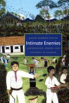 Intimate Enemies: Landowners, Power, and Violence in Chiapas - Aaron Bobrow-Strain