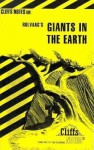 Giants in the Earth (Cliff Note's Edition) - Frank B. Huggins, O.E. Rølvaag, CliffsNotes, Ole Rolvagg