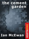 The Cement Garden (Ian McEwan Series) - Ian McEwan