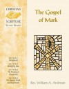 The Gospel of Mark - William A. Anderson