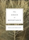 The Grace of Repentance (Redesign) (Today's Issues) - Sinclair B. Ferguson