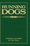 Running Dogs - Or, Dogs That Hunt by Sight - The Early History, Origins, Breeding & Management of Greyhounds, Whippets, Irish Wolfhounds, Deerhounds - Tony Read