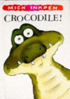 Crocodile! - Mick Inkpen