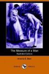 The Measure of a Man - Amelia E. Barr, Frank T. Merrill
