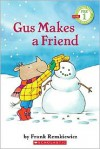 Scholastic Reader Pre-Level 1: Gus Makes a Friend - Frank Remkiewicz