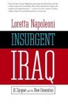 Insurgent Iraq: Al Zarqawi and the New Generation - Loretta Napoleoni, Jason Burke, Nick Fielding