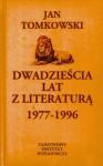 Dwadzieścia lat z literaturą: 1977-1996 - Jan Tomkowski