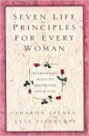 Seven Life Principles for Every Woman: Refreshing Ways to Prioritize Your Life - Sharon Jaynes, Lysa TerKeurst, Lysa M. TerKeurst