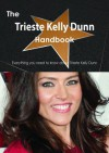 The Trieste Kelly Dunn Handbook - Everything You Need to Know about Trieste Kelly Dunn - Emily Smith