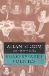 Shakespeare's Politics - Allan Bloom, Harry V. Jaffa