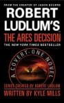 Robert Ludlum's(TM) The Ares Decision - Kyle Mills