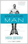 Machine Man: A Novel - Max Barry