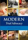 Modern Trial Advoacy: Law School Edition - Steven Lubet