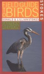 Stokes Field Guide to Birds: Eastern Region - Donald Stokes, Lillian Stokes