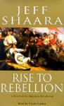 Rise to Rebellion: A Novel of the American Revolution - Jeff Shaara, Victor Garber