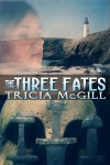 THE THREE FATES - Tricia McGill