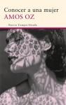 Conocer a una mujer (Nuevos Tiempos) (Spanish Edition) - Amos Oz, Raquel García Lozano