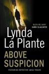 Above Suspicion (Anna Travis Mystery, #1) - Lynda La Plante