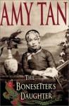 Bonesetter's Daughter - Amy Tan