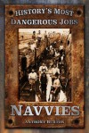 History's Most Dangerous Jobs: Navvies - Anthony Burton
