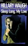Sleep Long, My Love - Hillary Waugh