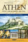 Athen für 5 Drachmen am Tag: eine Stadt vor 2500 Jahren - Philip Matyszak, Karin Schuler