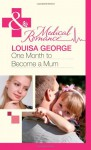 Brought Together by Baby/ One Month to Become a Mum (Mills & Boon Medical) - Margaret McDonagh, Louisa George
