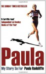 Paula: My Story So Far - Paula Radcliffe, David Walsh