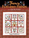 Fancy Feathered Friends for Quilters - Susan McKelvey