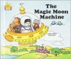 The Magic Moon Machine - Jane Belk Moncure