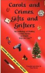 Carols and Crimes, Gifts and Grifters - Tony Burton, Sue Ann Jaffarian, Thomas H. Cook, Chris Grabenstein, Austin S. Camacho, Margaret Fenton, Frank Zafiro, Gail Farrelly, Herschel Cozine