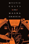 Mystic Cults in Magna Graecia - Giovanni Casadio, Patricia A. Johnston