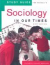 Study Guide for Kendall's Sociology in Our Times, 6th - Diana Kendall, Kathryn Sinast Mueller