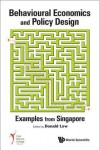 Behavioural Economics And Policy Design: Examples From Singapore - Donald A. Low