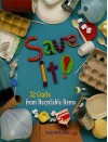 Save It! 52 Crafts from Recyclable Items - Anita Reith Stohs