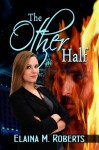 The Other Half (Revelations, #1) - Elaina M. Roberts
