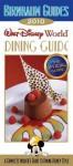 Birnbaum's Walt Disney World Dining Guide 2010 - Wendy Lefkon, Birnbaum travel guides,